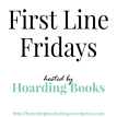 grab button for First Line Fridays hosted by Hoarding Books