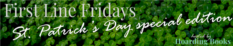 St. Patrick's Day special edition of First Line Fridays hosted by Hoarding Books