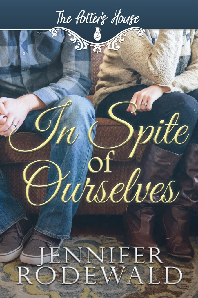 In Spite of Ourselves by Jennifer Rodewald